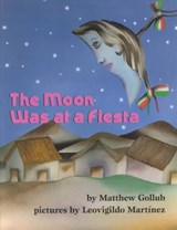 The Moon Was at a Fiesta | Matthew Gollub |