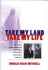 Take My Land, Take My Life | Donald Craig Mitchell |