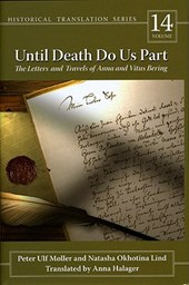 Until Death Do Us Part - The Letters and Travels of Anna and Vitus Bering | Peter Moller |