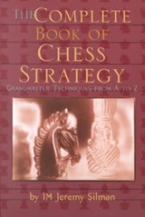 Complete Book of Chess Strategy | Jeremy Silman |