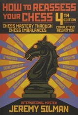 How to Reassess Your Chess | Jeremy Silman |
