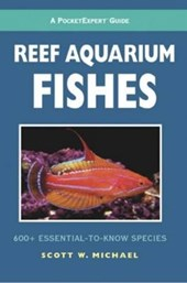 Reef Aquarium Fishes | Scott W. Michael |