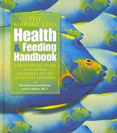 The Marine Fish Health & Feeding Handbook | Goemans, Bob; Ichinotsubo, Lance |