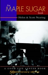 The Maple Sugar Book | Nearing, Helen; Nearing, Scott |