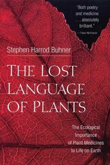 The Lost Language of Plants | Stephen Harrod Buhner |