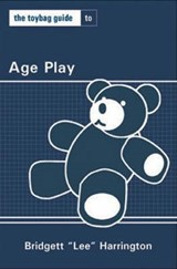 The Toybag Guide to Age Play | Lee Harrington |