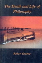 The Death and Life of Philosophy
