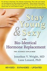 Stay Young & Sexy with Bio-Identical Hormone Replacement | Wright, Jonathan V., M.D. |