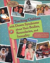 Teaching Children with Down Syndrome about Their Bodies, Boundaries, and Sexuality