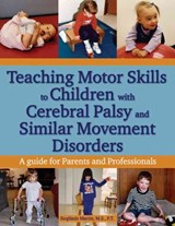Teaching Motor Skills to Children With Cerebral Palsy And Similar Movement Disorders | Sieglinde Martin |