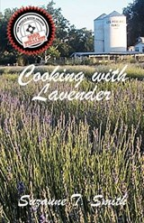 Cooking With Lavender | Suzanne T Smith |