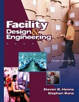 Facility Design and Engineering | Hanna, Steven R. ; Konz, Stephan A. |