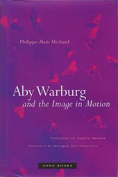 Aby Warburg and the Image in Motion (translated from French) | Philippe-alain Michaud |