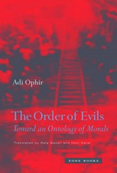 The Order of Evils - Toward an Ontology of Morals | Adi Ophir |