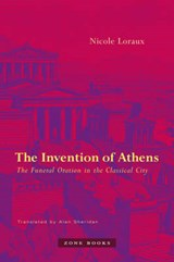 The Invention of Athens | Nicole Loraux |