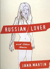 Russian Lover and Other Stories | Jana Martin |