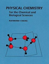 Physical Chemistry for the Chemical and Biological Sciences | Raymond Chang |