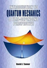 Introduction to Quantum Mechanics | David J. Tannor |