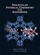 Jr, J: Molecular Physical Chemistry for Engineers