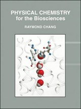 Physical Chemistry for the Biosciences | Raymond Chang |