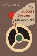 The Success System That Never Fails | W. Clement Stone |