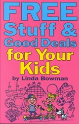 Free Stuff & Good Deals for Your Kids | Linda Bowman |