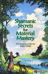 Shamanic Secrets for Material Mastery |  |