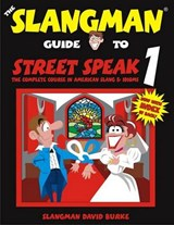 The Slangman Guide to Street Speak | David Burke |