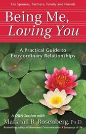 Being Me, Loving You | Rosenberg, Marshall B., Ph.D. |