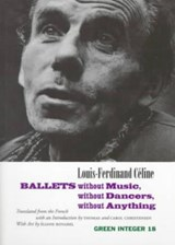 Ballets Without Music, Without Dancers, Without an | Lousi-Ferdinand Celine |
