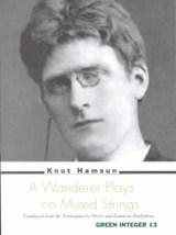A Wanderer Plays on Muted Strings | Knut Hamsun |