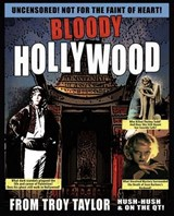 Bloody Hollywood | Troy Taylor |