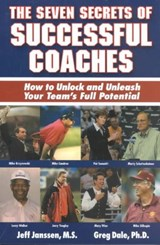 The Seven Secrets of Successful Coaches | Janssen, Jeff; Dale, Gregory A. |