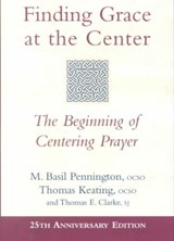Finding Grace at the Center | M. Basil Pennington |