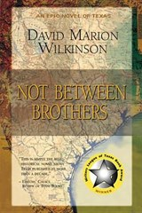 Not Between Brothers | David Marion Wilkinson |
