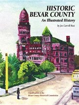 Historic Bexar County | Joe Carroll Rust |
