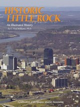 Historic Little Rock | C. Fred Williams |