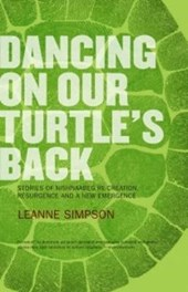 Dancing on Our Turtle's Back | Leanne Simpson |
