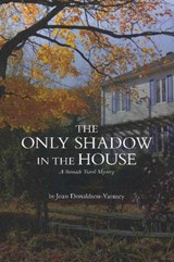 The Only Shadow in the House | Joan Donaldson-Yarmey |