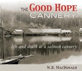 The Good Hope Cannery | W. B. MacDonald |