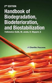 Handbook of Biodegradation, Biodeterioration, and Biostablization