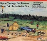 Byron Through the Seasons | Children of La Loche and Friends |