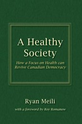 A Healthy Society | Ryan Meili |