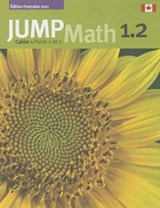 Jump Math Cahier 1.2 | John Mighton; Jump Math |