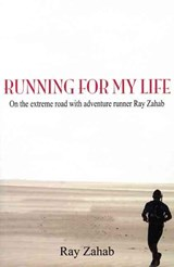 Running for My Life | Ray Zahab |