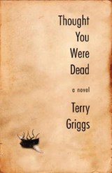 Thought You Were Dead | Terry Griggs |