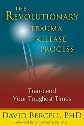 Revolutionary Trauma Release Process | David Berceli & Robert Scaer |