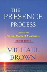 The Presence Process | Michael Brown |
