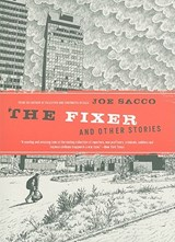 The Fixer and Other Stories | Joe Sacco |