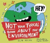 Not Your Typical Book about the Environment | Elin Kelsey |